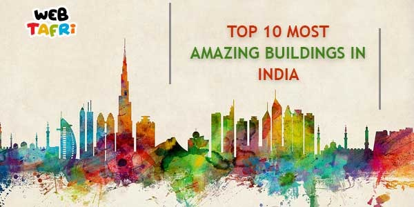 Top 10 Most Amazing Buildings in India